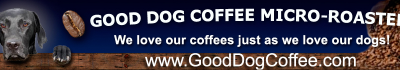 Good Dog Coffee, They Roast Your Beans to Order!
