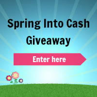 Super HOT Spring Into Cash Giveaway One Winner $500 !  Product Review Cafe