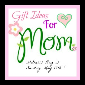 Mother's Day Is Sunday May 12th Here Are Some Gift Ideas
