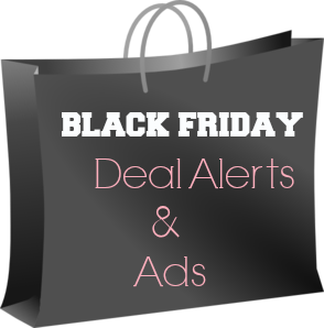 Black Friday Deal Alerts & Ad Updates 2013