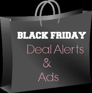 Black Friday Deal Alerts & Ad Updates 2013