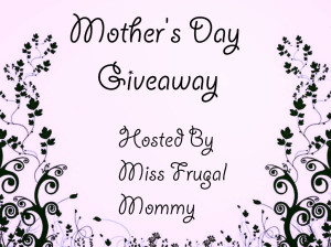 Huge Mother's Day Giveaway Event 10 Prizes