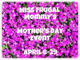 Attention Bloggers Join Miss Frugal Mommy's Mother's Day Event Free Link