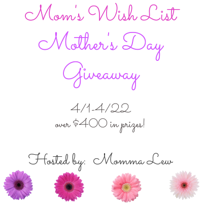 Mom's Wish List Mother's Day Giveaway Event Over $400 prizes