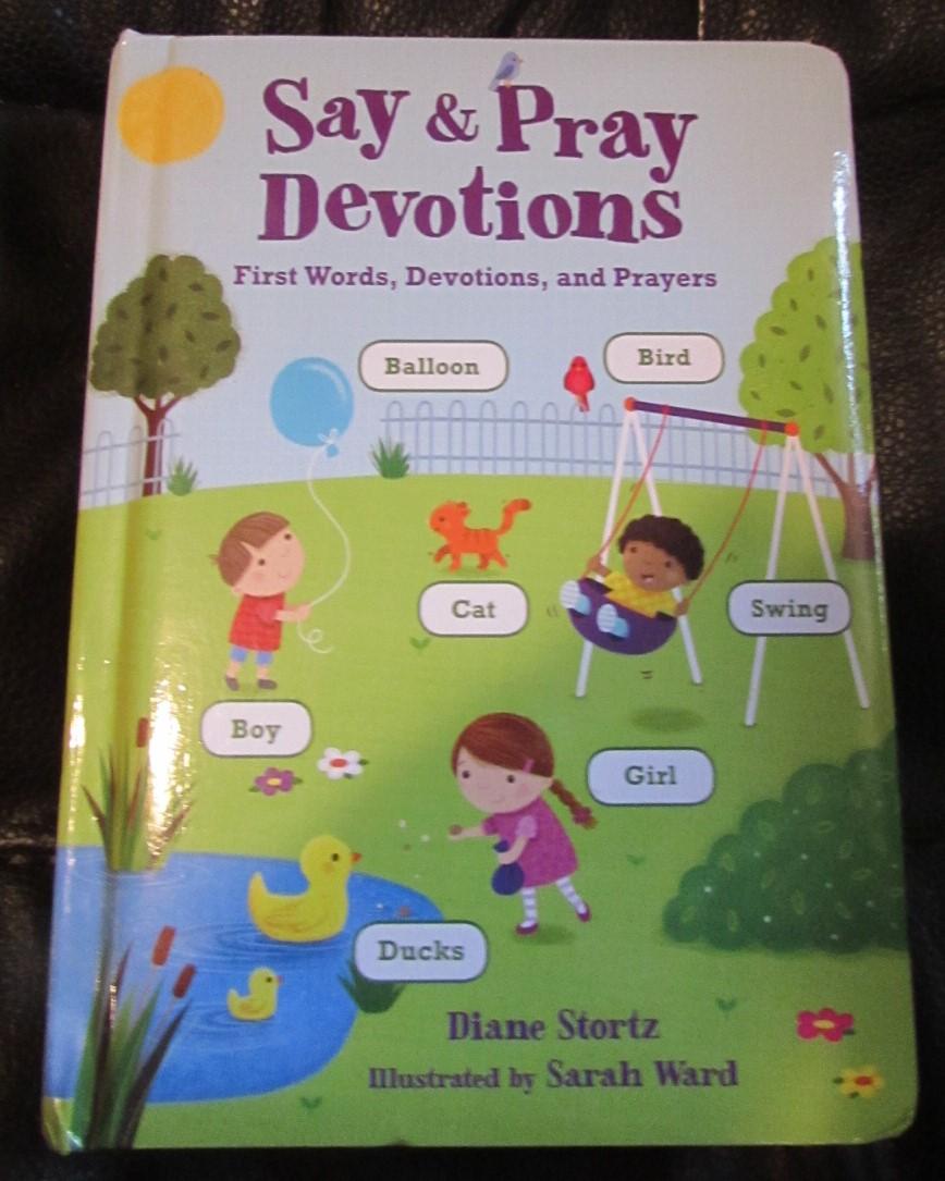 Say & Pray Devotions by Diane Stortz