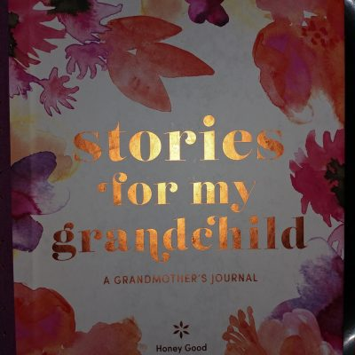 Stories for my Grandchild by Honey Good